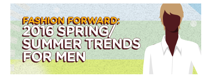 2016 Spring/Summer Trends for Men