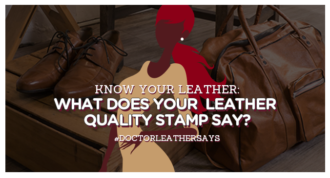 Know your Leather: What does your Leather Quality Stamp Say?