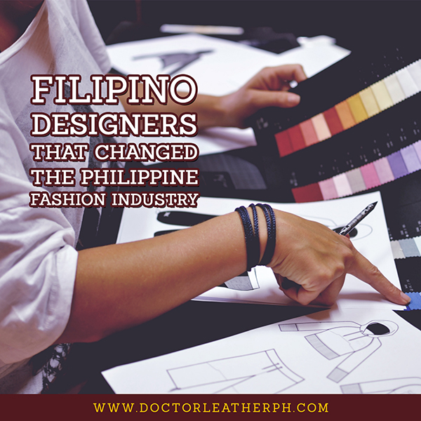 FILIPINO DESIGNERS THAT CHANGED THE PHILIPPINE FASHION INDUSTRY